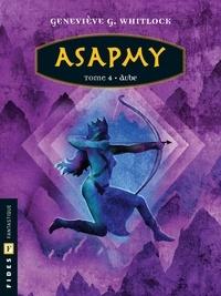 Geneviève G. Whitlock - Aube  : Asapmy - Tome 4 - Aube.
