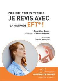 Boîte à livre: Douleur, stress, trauma… Je revis avec la méthode EFT ! (French Edition) par Geneviève Gagos