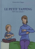 Geneviève Gagos - Le petit tapping - L'EFT des enfants !.