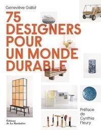Geneviève Gallot - 75 designers pour un monde durable.