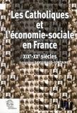 Geneviève Gavignaud-Fontaine - Les Catholiques et l'économie sociale en France, XIXe-XXe siècles.