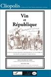 Geneviève Gavignaud-Fontaine et Jean Garrigues - Vin et République - 1907-2007.