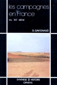 Geneviève Gavignaud - LES CAMPAGNES EN FRANCE. - Au XXème siècle (1914-1989).
