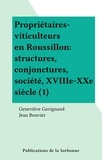 Geneviève Gavignaud et Jean Bouvier - Propriétaires-viticulteurs en Roussillon : structures, conjonctures, société, XVIIIe-XXe siècle (1).