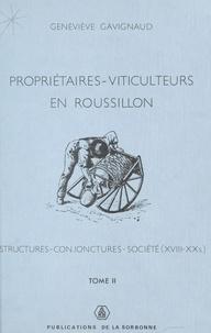 Geneviève Gavignaud et Jean Bouvier - Propriétaires-viticulteurs en Roussillon : structures, conjonctures, société, XVIIIe-XXe siècle (2).