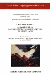 """Geneviève Giudicelli-Delage et Stefano Manacorda - """"Devoir de punir ?"""" - Le système pénal face à la protection internationale du droit à la vie."""