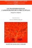 Geneviève Giudicelli-Delage - Les transformations de l'administration de la preuve pénale - Perspectives comparées : Allemagne, Belgique, Canada, Espagne, Etats-Unis, France, Italie, Portugal, Royaume-Uni.