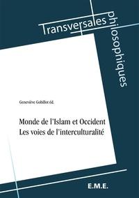 Geneviève Gobillot - Monde de l'Islam et Occident - Les voies de l'interculturalité.