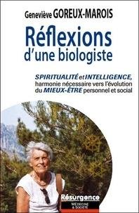 Geneviève Goreux-Marois - Réflexions d'une biologiste - Spiritualité et Intelligence, harmonie nécessaire vers l'évolution du mieux-être personnel et social.