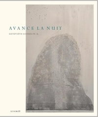 Geneviève Gosselin-G. et Sarah Bertrand-Hamel - Avance la nuit.