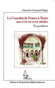 Galabria.be Le Consulat de France à Tunis aux XVIIe et XVIIIe siècles - Vie quotidienne Image