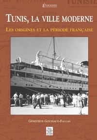 Histoiresdenlire.be Tunis, la ville moderne - Les origines et la période française Image