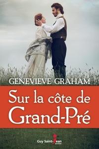 Genevieve Graham - Sur la côte de Grand-Pré.