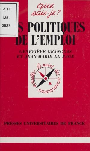 Geneviève Grangeas et Jean-Marie Le Page - Les politiques de l'emploi.