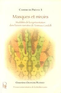 Geneviève Granger-Mathieu - Masques et miroirs - Modalités de la représentation dans l'oeuvre narrative de Tommaso Landolfi.