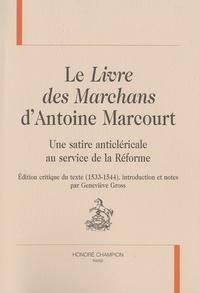 Geneviève Gross - Le Livre des Marchans d'Antoine Marcourt - Une satire anticléricale au service de la Réforme.