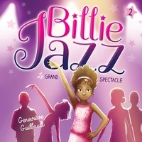 Geneviève Guilbault et Edith Cochrane - Billie Jazz - Tome 2 - Le Grand spectacle.