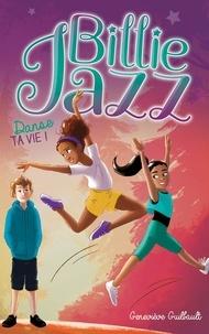 Geneviève Guilbault - Billie Jazz Tome 5 : Danse ta vie !.