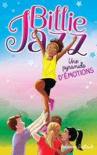 Geneviève Guilbault - Billie Jazz Tome 6 : Une pyramide d'émotions.