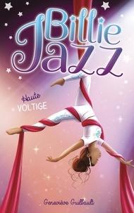 Geneviève Guilbault - Billie Jazz Tome 9 : Haute voltige.