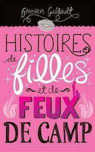 Geneviève Guilbault - Histoires de filles et de feux de camp.