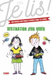 Geneviève Guilbault et Estelle Billon-Spagnol - Jeux vidéo Tome 2 : Destination jeux vidéos.