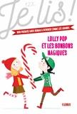 Geneviève Guilbault - Lolly Pop Tome 2 : Lolly Pop et les bonbons magiques.