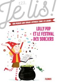 Geneviève Guilbault - Lolly Pop Tome 3 : Lolly Pop et le festival des sorciers.