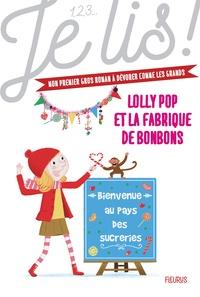 Geneviève Guilbault et Thierry Manès - Lolly Pop Tome 4 : Lolly Pop et la fabrique de bonbons.