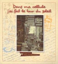 Geneviève Guilhem - Dans ma cellule j'ai fait le tour du soleil - La littérature en terre in-humaine.