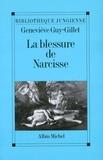 Geneviève Guy-Gillet - La Blessure de Narcisse ou les Enjeux du soi.