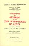 Geneviève Guyomar - Commentaire du règlement de la Cour internationale de justice adopté le 14 avril 1978 - Interprétation et pratique.