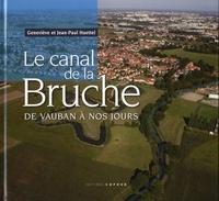 Geneviève Haettel et Jean-Paul Haettel - Le canal de la Bruche - De Vauban à nos jours.