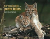 Geneviève Hamelin - Sur les pas des... petits félins.
