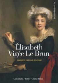 Geneviève Haroche-Bouzinac - Elisabeth Vigée Le Brun.