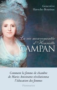 Geneviève Haroche-Bouzinac - La vie mouvementée d'Henriette Campan.