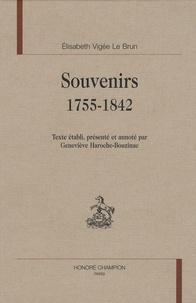 Geneviève Haroche-Bouzinac et Elisabeth Vigée-Le Brun - Souvenirs, 1755-1842.