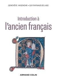 Geneviève Hasenohr et Guy Raynaud de Lage - Introduction à l'ancien français - 3e éd..