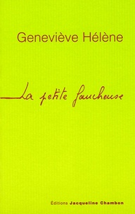 Geneviève Hélène - La petite faucheuse.