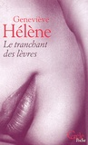 Geneviève Hélène - Le tranchant des lèvres.