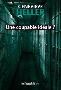 Geneviève Heller - Une coupable idéale ?.