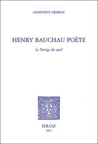 Geneviève Henrot - Henry Bauchau poète - Le vertige du seuil.