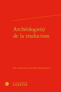 Geneviève Henrot Sostero - Archéologie(s) de la traduction.