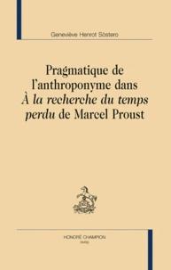 Geneviève Henrot Sostero - Pragmatique de l'anthroponyme dans A la recherche du temps perdu de Marcel Proust.