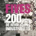 Geneviève Hermann - Fives - 200 ans de révolutions industrielles.