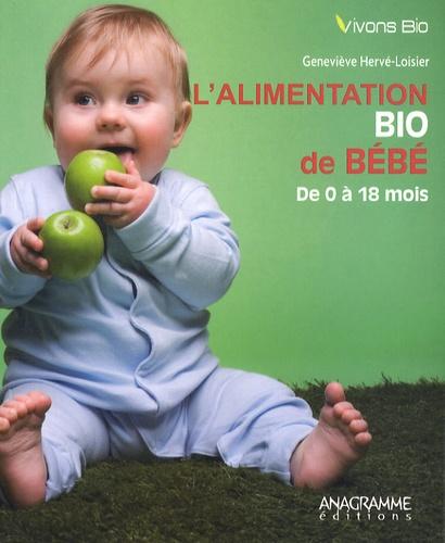 Geneviève Hervé-Loisier - L'alimentation bio de bébé.