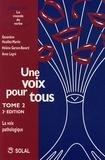 Geneviève Heuillet-Martin et Hélène Garson-Bavard - Une voix pour tous - Tome 2, La voix pathologique.