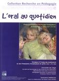 Geneviève Hindryckx - L'oral au quotidien - Pistes de réflexion et d'action pour l'enseignement du langauge oral au cycle 2 ans 1/2 à 5 ans.