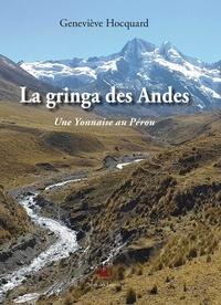 Geneviève Hocquard - La gringa des Andes - Une Yonnaise au Pérou.