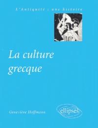 Geneviève Hoffmann - La culture grecque.